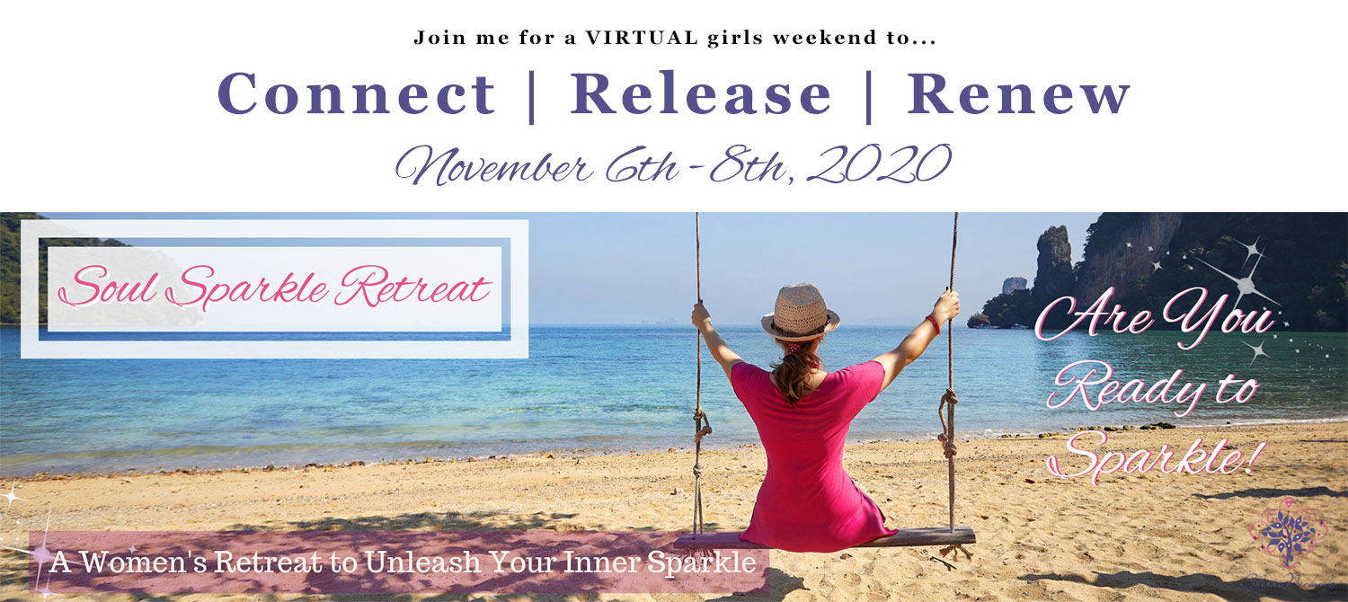 Join me for a VIRTUAL girls weekend to... Connect/ Release / Renew November 6th-8th, 2020 Soul Sparkle Retreat Are you ready to sparkle! A Women's Retreat to Unleash Your Inner Sparkle